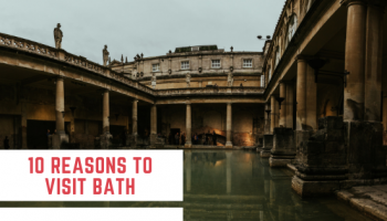 reasons to visit bath